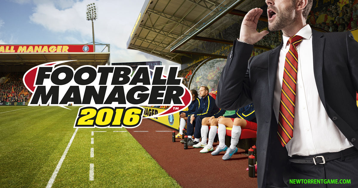 FOOTBALL MANAGER 2016 torrent download