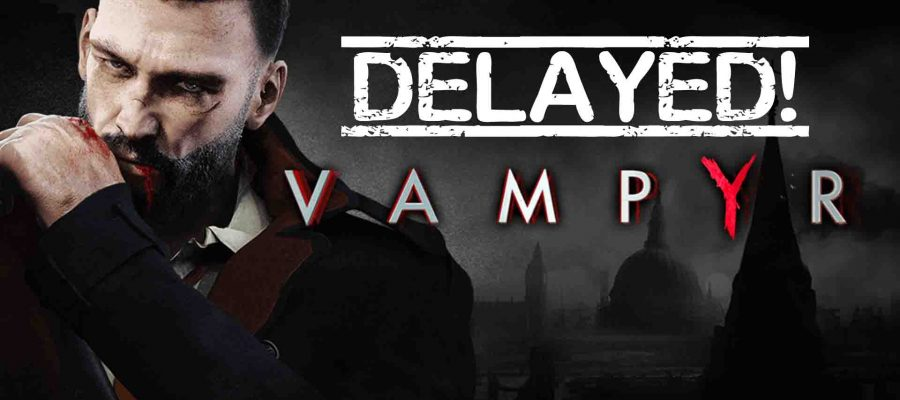 vampyr-delayed-rpg-arpg-life-is-strange-playstation-ps4-xbox-xbox-one-pc-steam