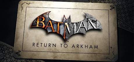 Batman Return To Arkham PC